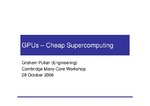 GPUs - Cheap Supercomputing