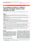 An investigation of patterns of childrens sedentary and vigorous physical activity throughout the week